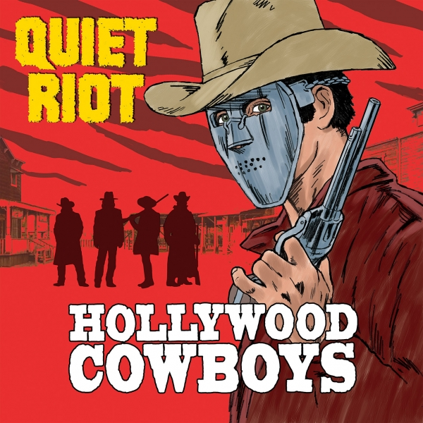 Quiet Riot Hollywood Cowboys Cover Art