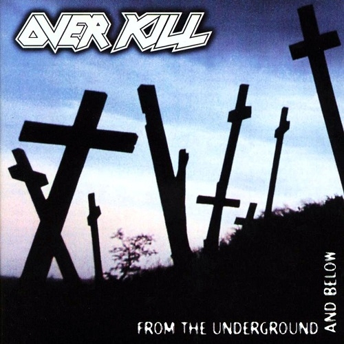 Overkill From the Underground and Below Cover Art