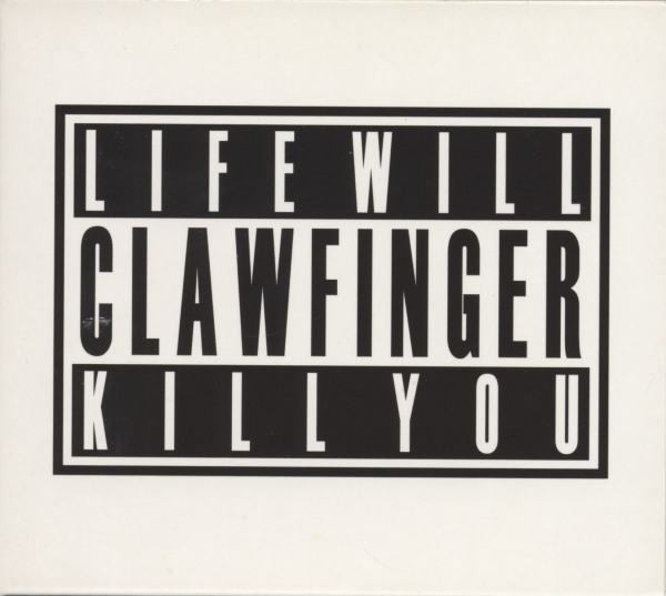 Clawfinger Life Will Kill You cover art