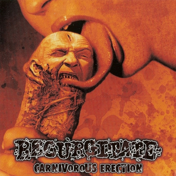 Regurgitate Carnivorous Erection cover art