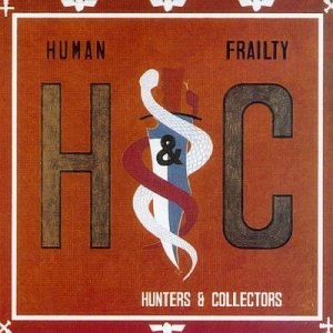 Hunters & Collectors Human Frailty Cover Art
