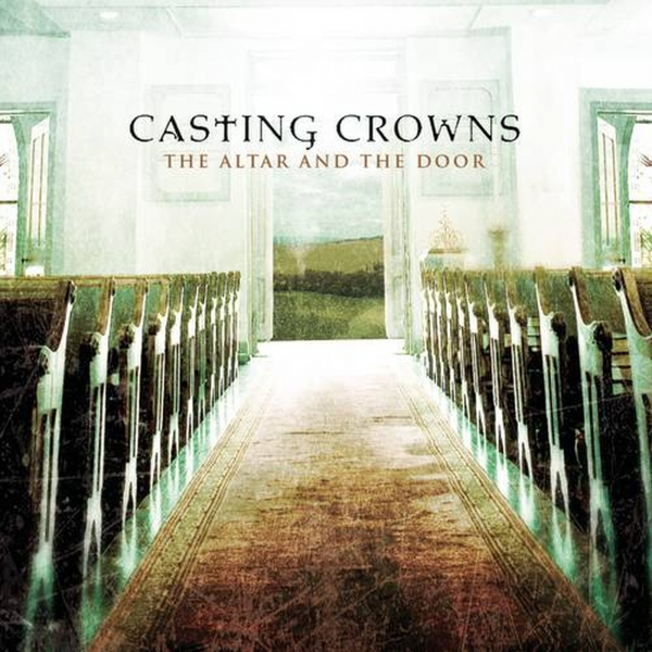Casting Crowns The Altar and the Door Cover Art