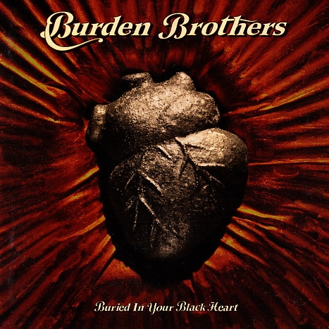 Burden Brothers Buried in Your Black Heart cover art
