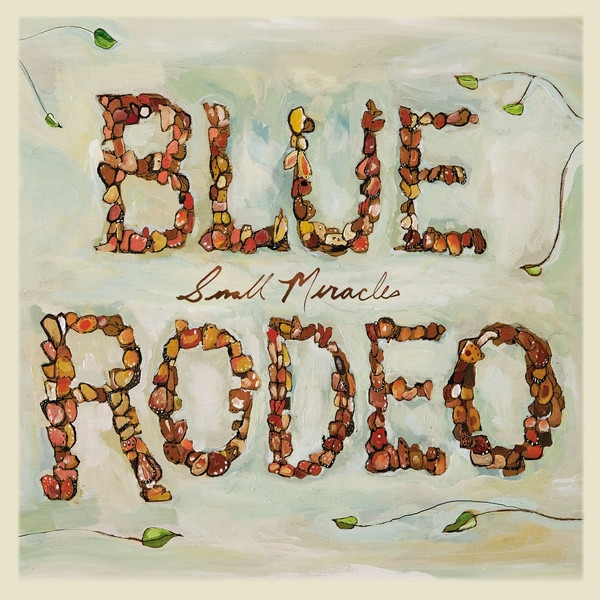 Blue Rodeo Small Miracles cover art