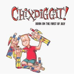 Chixdiggit! Born on the First of July Cover Art