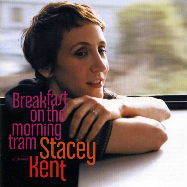 Stacey Kent Breakfast on the Morning Tram cover art
