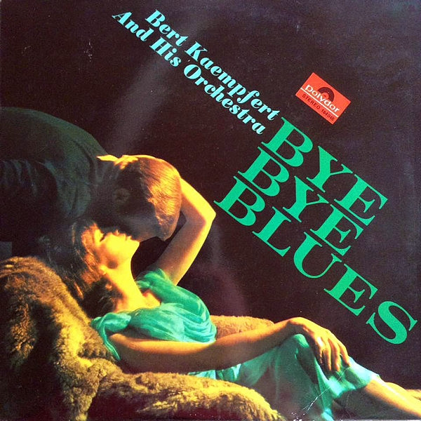 Bert Kaempfert & His Orchestra Bye Bye Blues cover art