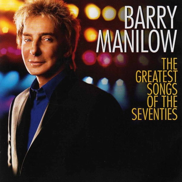 Barry Manilow The Greatest Songs of the Seventies cover art
