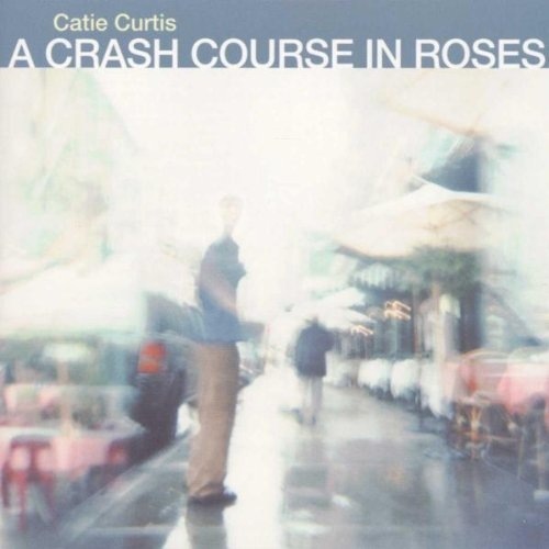 Catie Curtis A Crash Course in Roses cover art