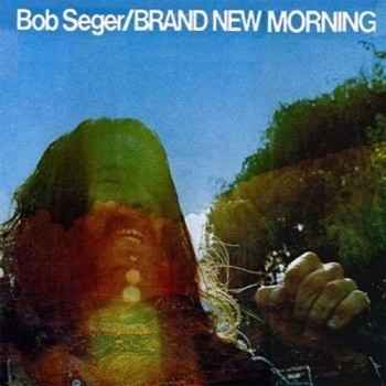 Bob Seger Brand New Morning cover art