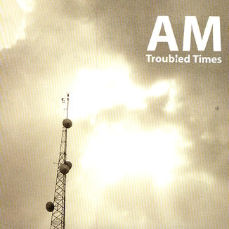 AM Troubled Times cover art