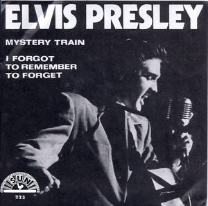 Elvis Presley Mystery Train / I Forgot to Remember to Forget Cover Art
