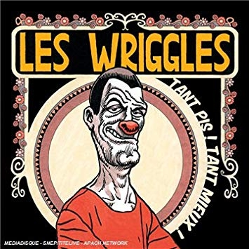 Les Wriggles Tant pis ! Tant mieux ! cover art
