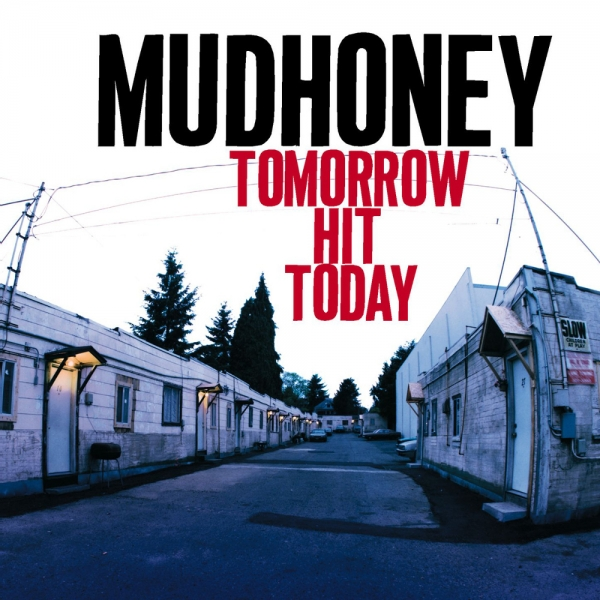 Mudhoney Tomorrow Hit Today cover art