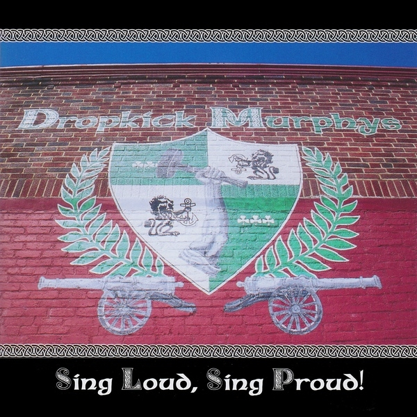 Dropkick Murphys Sing Loud, Sing Proud! cover art