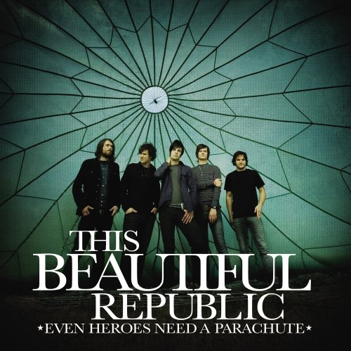 This Beautiful Republic Even Heroes Need a Parachute cover art