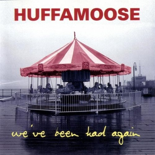 Huffamoose We've Been Had Again Cover Art