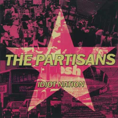The Partisans Idiot Nation Cover Art