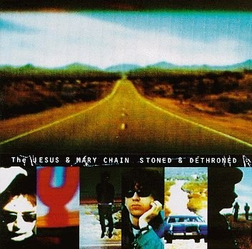 The Jesus and Mary Chain Stoned & Dethroned cover art