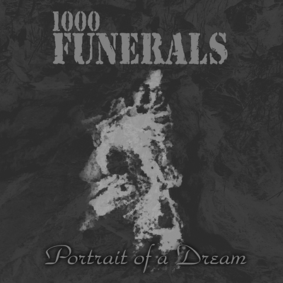 1000 Funerals Portrait of a Dream cover art