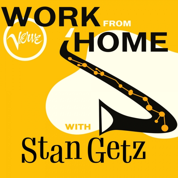 Stan Getz Work From Home with Stan Getz Cover Art