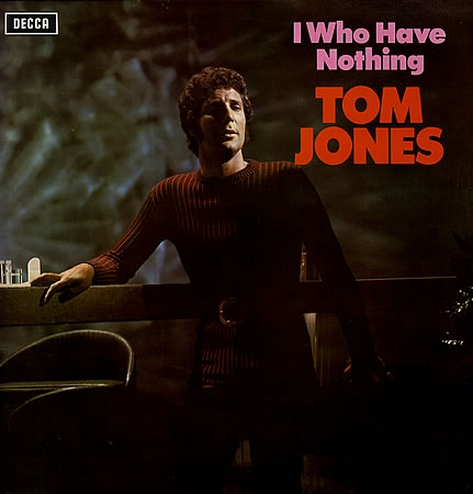 Tom Jones I Who Have Nothing cover art