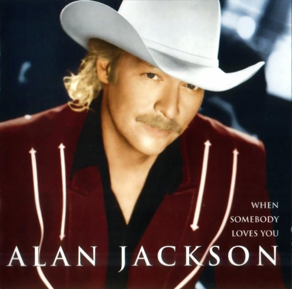Alan Jackson When Somebody Loves You cover art