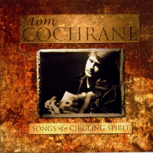 Tom Cochrane Songs of a Circling Spirit cover art