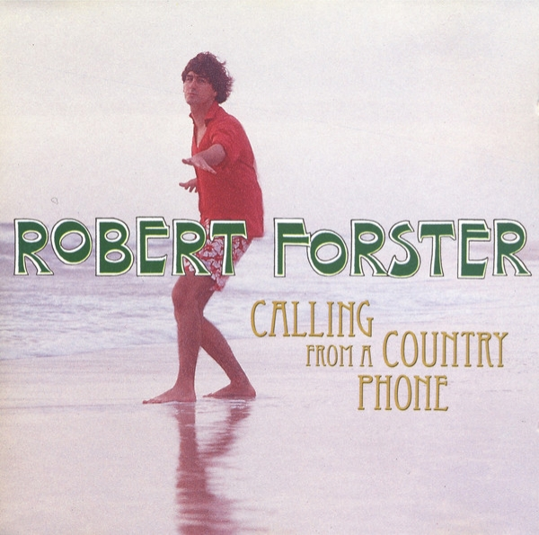 Robert Forster Calling From a Country Phone cover art