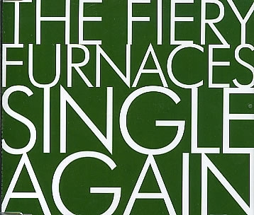 The Fiery Furnaces Single Again cover art