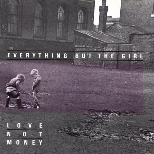 Everything but the Girl Love Not Money Cover Art