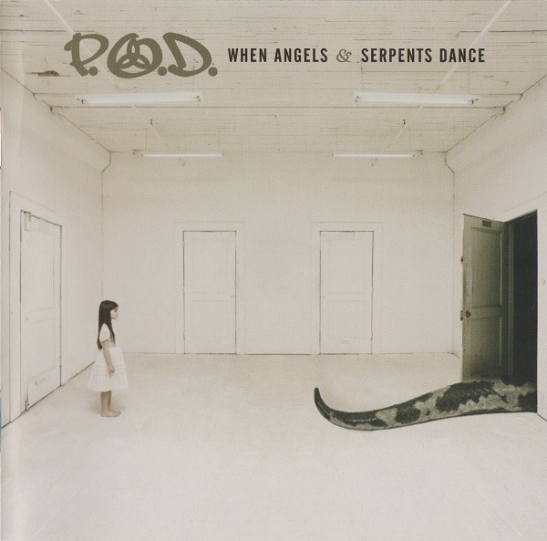 P.O.D. When Angels & Serpents Dance cover art