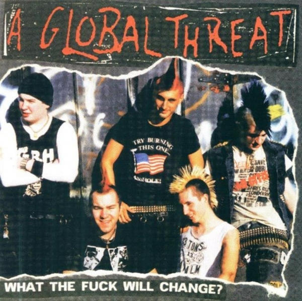 A Global Threat What the Fuck Will Change? cover art