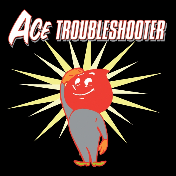 Ace Troubleshooter Ace Troubleshooter Cover Art