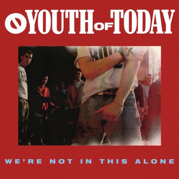 Youth of Today We're Not in This Alone cover art