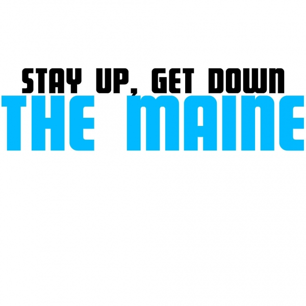 The Maine Stay Up, Get Down cover art