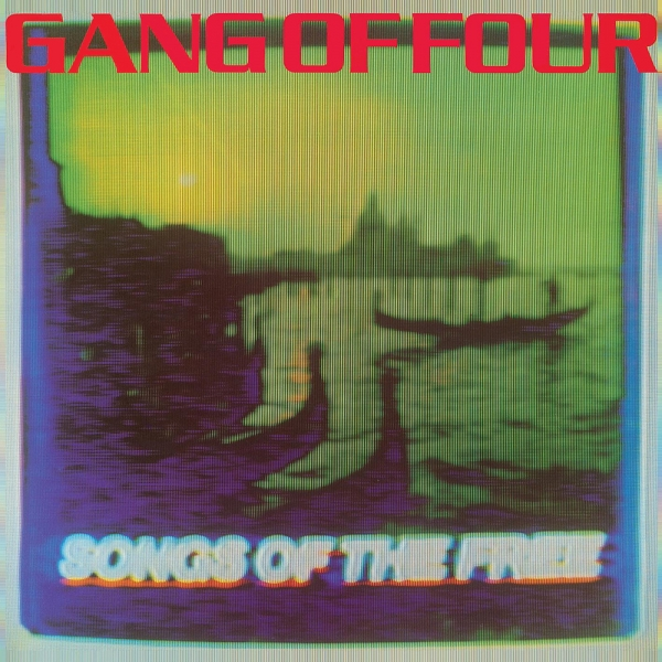 Gang Of Four Songs of the Free cover art
