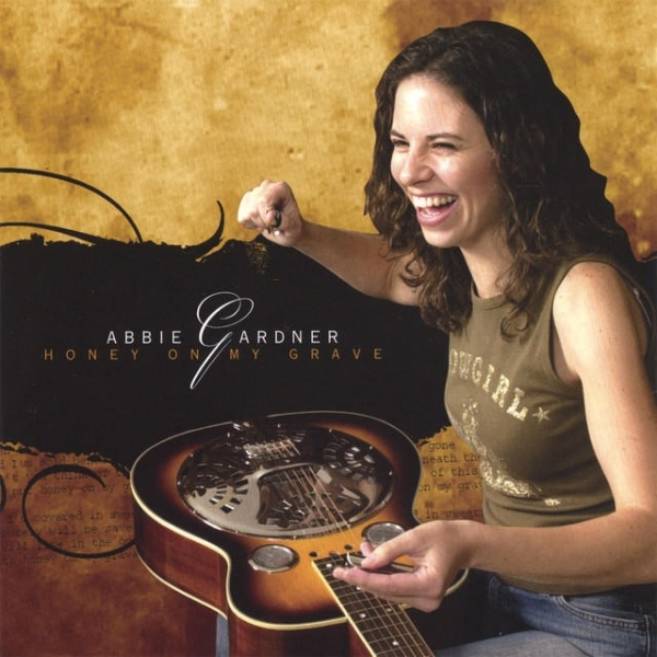 Abbie Gardner Honey on My Grave cover art