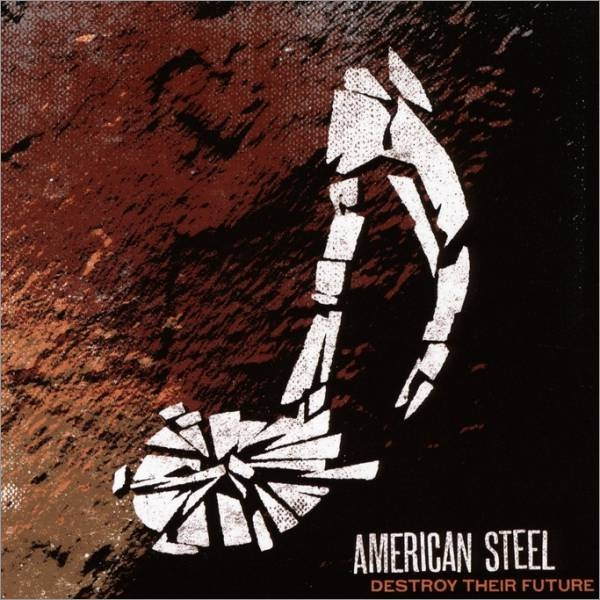 American Steel Destroy Their Future cover art