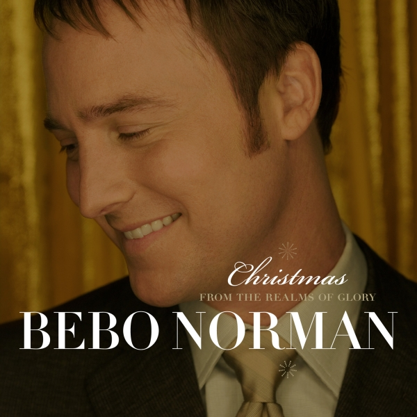 Bebo Norman Christmas: From the Realms of Glory Cover Art