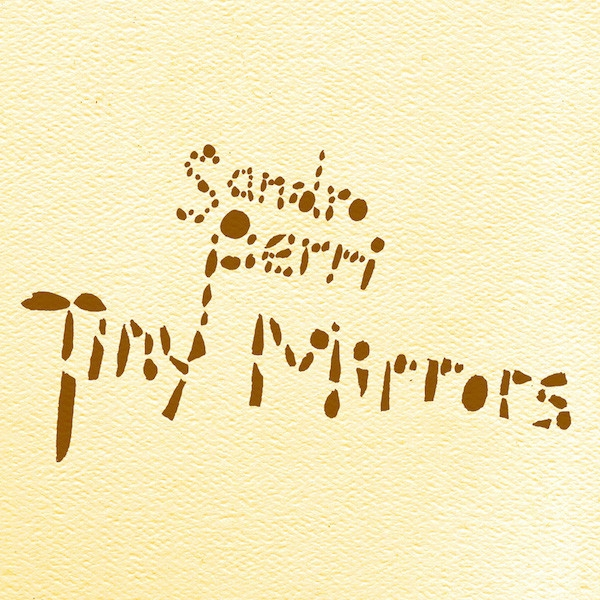 Sandro Perri Tiny Mirrors cover art