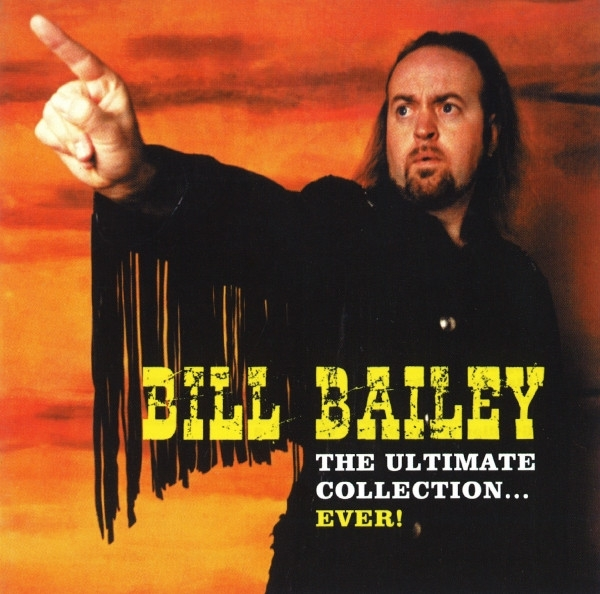 Bill Bailey The Ultimate Collection... Ever! cover art