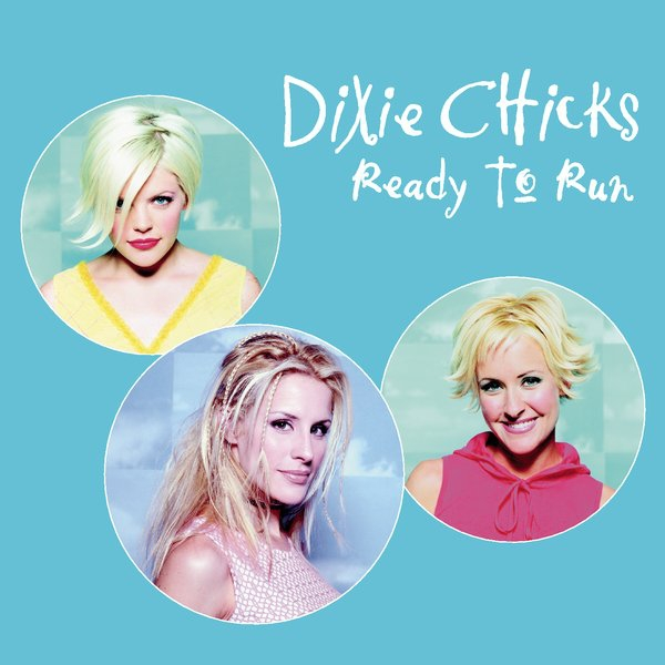 Dixie Chicks Ready to Run Cover Art