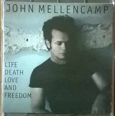 John Mellencamp Life, Death, Love and Freedom cover art