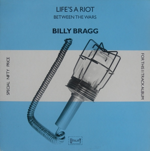 Billy Bragg Life's a Riot / Between the Wars cover art