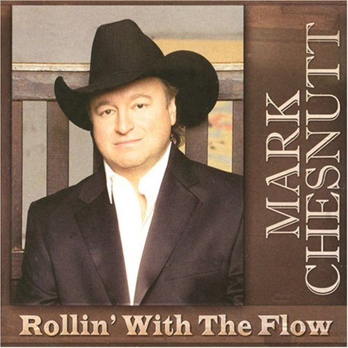 Mark Chesnutt Rollin' With the Flow Cover Art