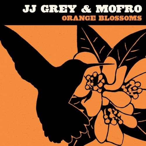 JJ Grey & Mofro Orange Blossoms Cover Art