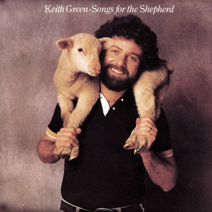 Keith Green Songs for the Shepherd cover art