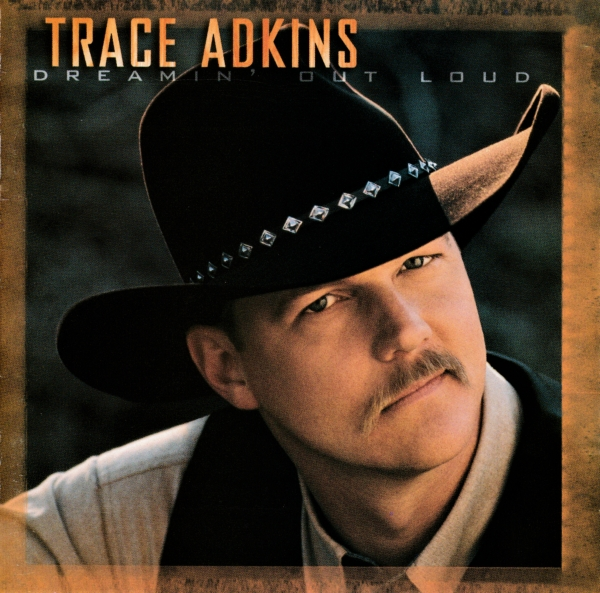 Trace Adkins Dreamin' Out Loud cover art