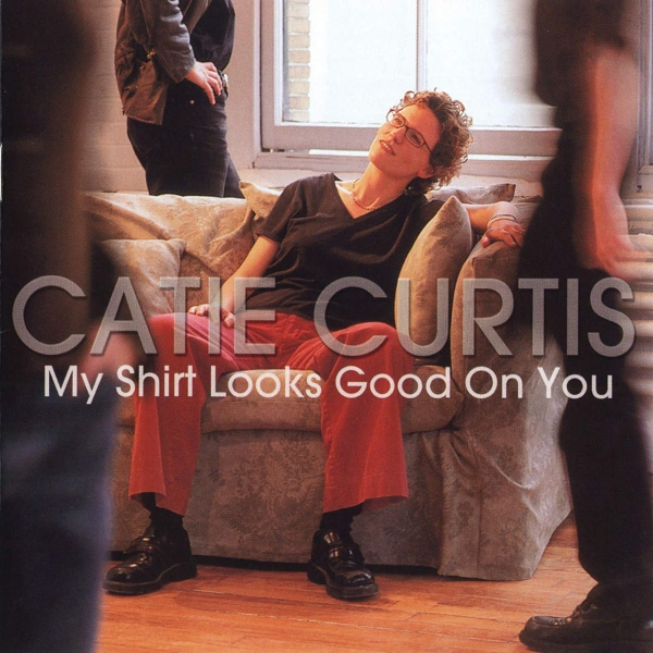 Catie Curtis My Shirt Looks Good on You cover art